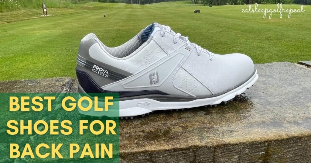 Best Golf Shoes for Back Pain
