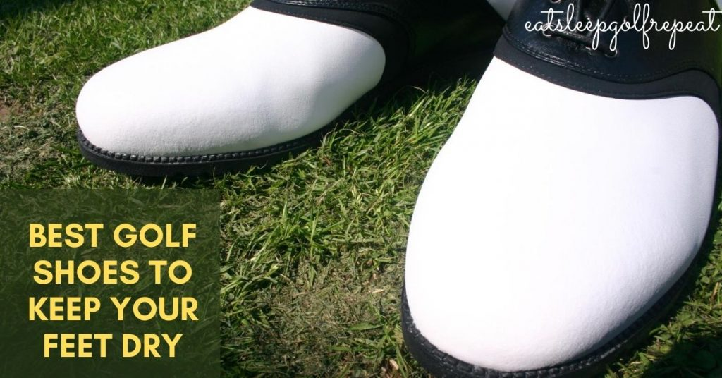 Best Golf Shoes to Keep Your Feet Dry