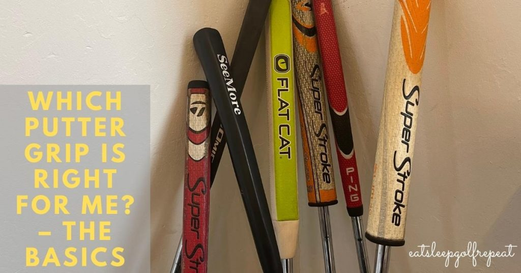Which Putter Grip is Right For Me? – The Basics