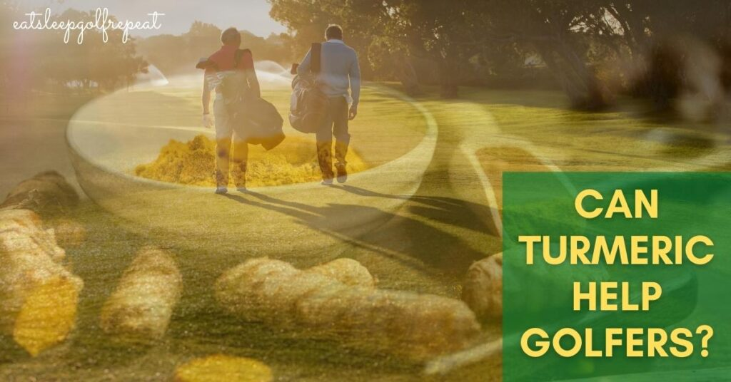 Can Turmeric Help Golfers Featured Image